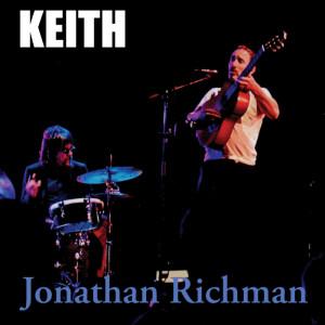 Jonathan Richman: Keith