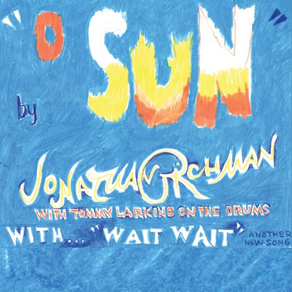 Jonathan Richman O Sun